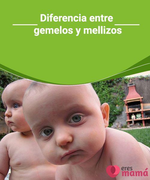 Diferencia Entre Gemelos Y Mellizos Mellizos Gemelos Mellizos Y Gemelos