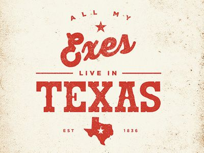 All My Exes Live In Texas That S Why I Hang My Hat In Tennessee