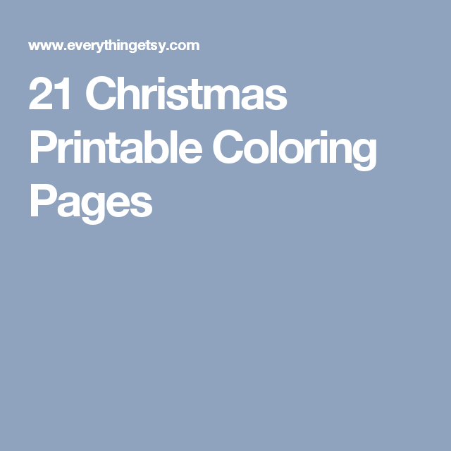 21 Christmas Printable Coloring Pages | Printables & Fonts etc ...