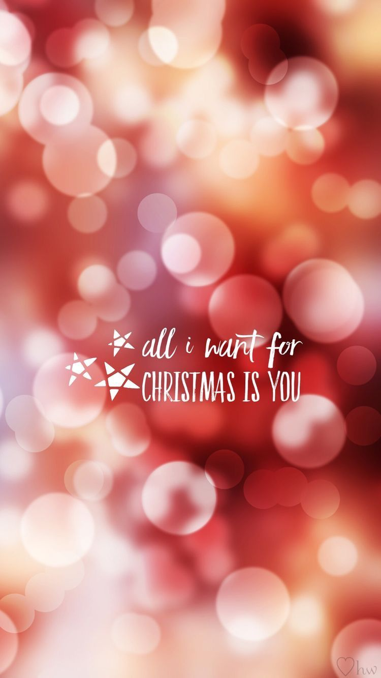 All I Want For Christmas Is You Iphone Wallpaper Christmas Winter Festive Holiday Xmas Wallpaper Wallpaper Iphone Christmas Christmas Phone Wallpaper