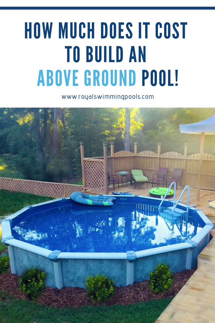 How Much Does An Above Ground Pool Cost To Build Above Ground Pool Cost Pool Cost Above Ground Pool