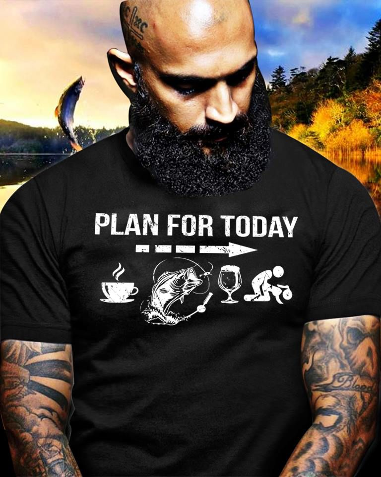 e679d2e2d Funny Fishing Shirts Plan For Today. This cool fishing tee is perfect for  dad,