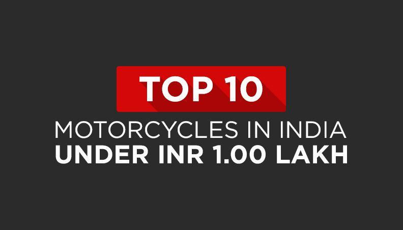 Top 10 Bikes Under Inr 1 Lakh In India Updated Motorcycles In
