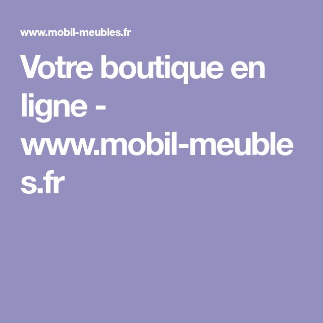 Votre Boutique En Ligne Www Mobil Meubles Fr Mobilier De Salon Liste De Souhaits Boutique En Ligne