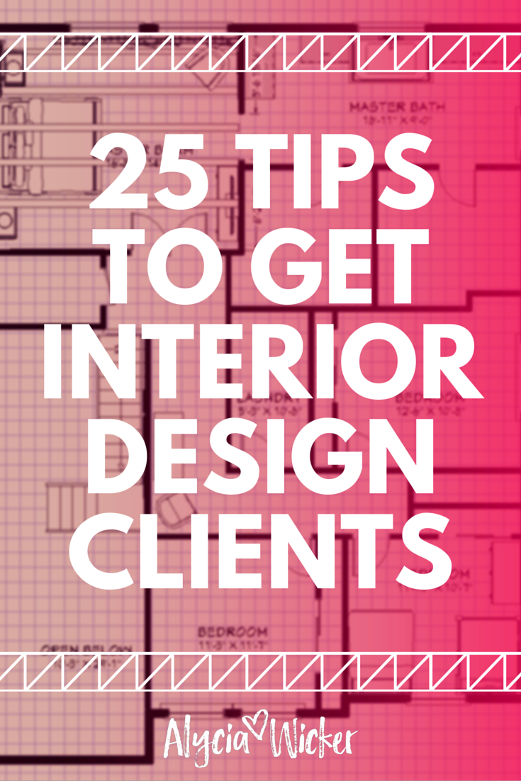 Exceptional 25 Tips On How To Get Clients As An Interior Designer