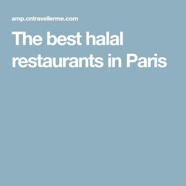 The Best Halal Restaurants In Paris Paris Restaurants Halal Restaurant