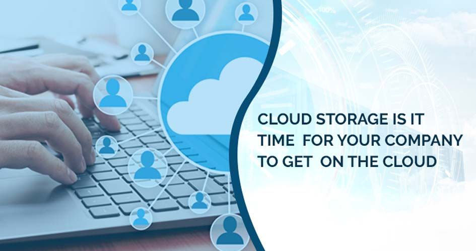 Cloud Storage Is It The Right Time For Your Smb To Get On The Cloud Cloud Storage Records Management Cloud Company