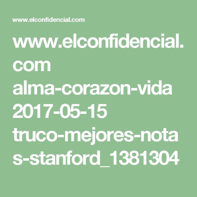www.elconfidencial.com alma-corazon-vida 2017-05-15 truco-mejores-notas-stanford_1381304