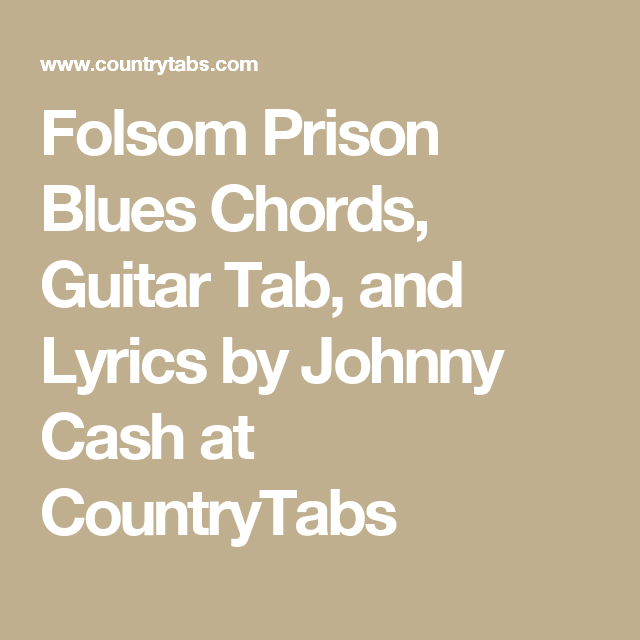 Folsom Prison Blues Chords, Guitar Tab, and Lyrics by Johnny Cash at ...