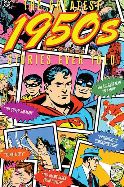 Greatest 1950s Stories Ever Told Collected Superman Pinterest