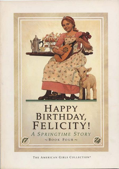 Happy Birthday Felicity By Valerie Tripp Books Worth Reading
