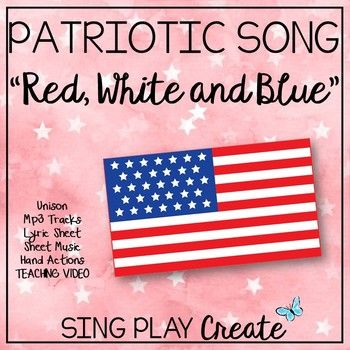 Sing A Patriotic Song To Learn About The Colors In The American Flag Using The Sing A Long Video S Elementary Music Education Preschool Songs Elementary Music