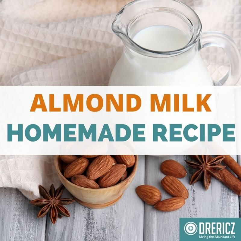 Homemade almond milk recipe homemade almond milk