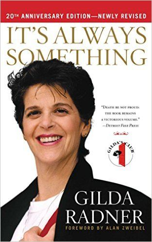 Gilda Radner: It's Always Something