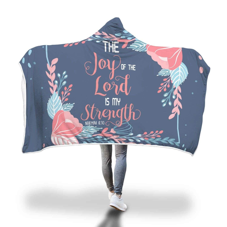 Joy of the Lord is my Strength Nehemiah 8:10 hooded blanket