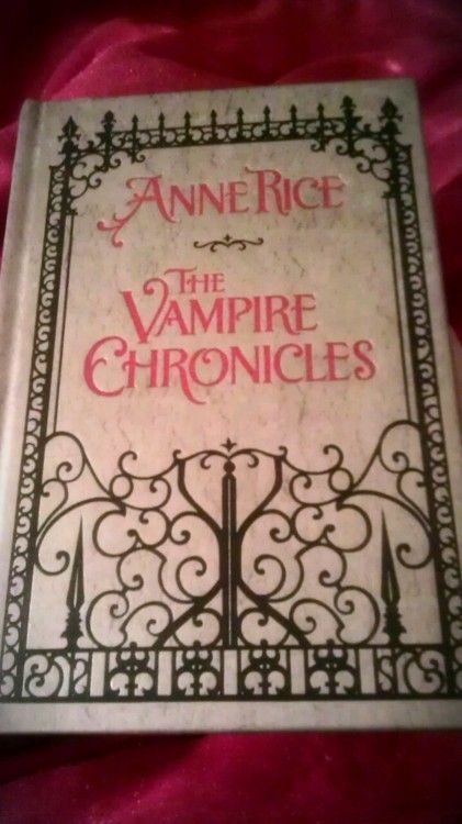 ✯ The Vampire Chronicles :: By Anne Rice✯