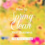 Could your business use a Spring Cleaning? REPIN this post for future use. Then CLICK HERE to learn what steps to take to give your business a good spring cleaning. http://alirittenhouse.com/how-to-spring-clean-your-business/