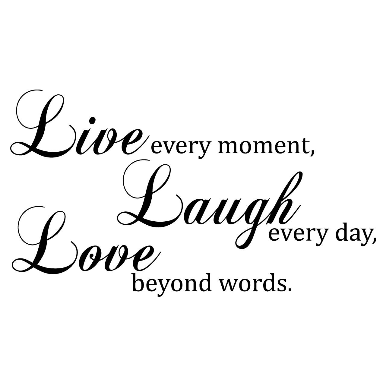 Live Laugh Love Quotes | Quotes For Life | Live laugh love ...