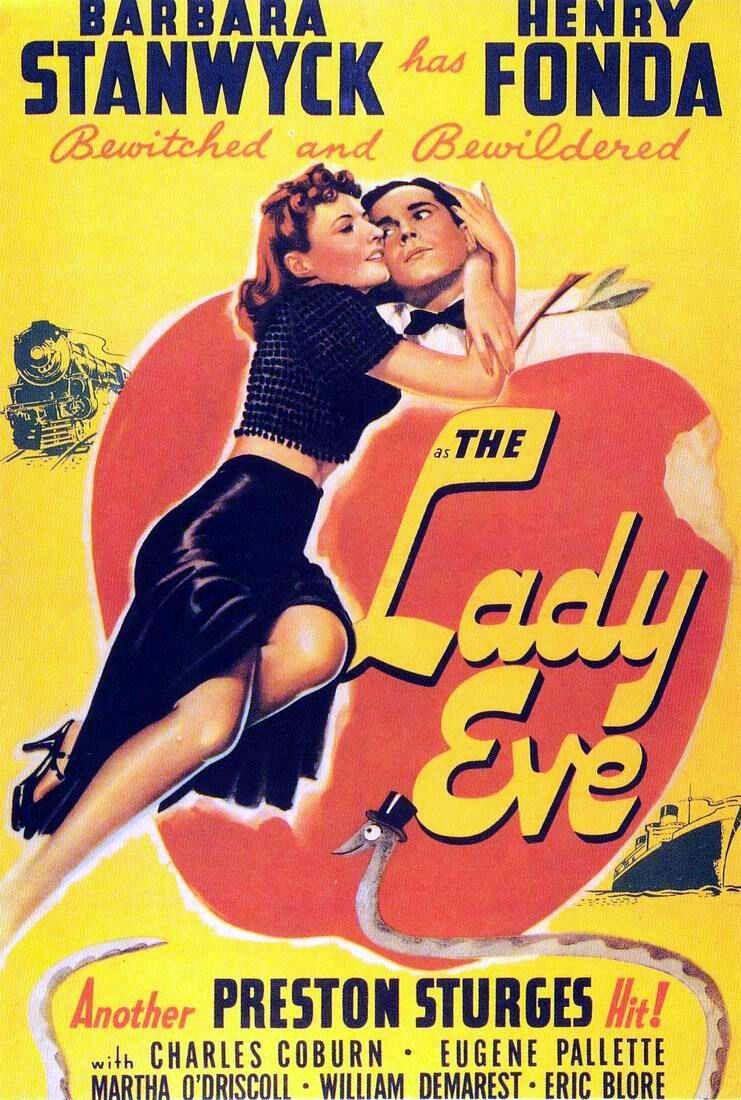 The Lady Eve (1941). Directed by Preston Sturges. Starring Henry Fonda and Barbara Stanwyck.