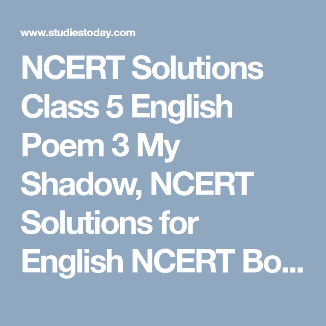NCERT Solutions Class 5 English Poem 3 My Shadow, NCERT Solutions