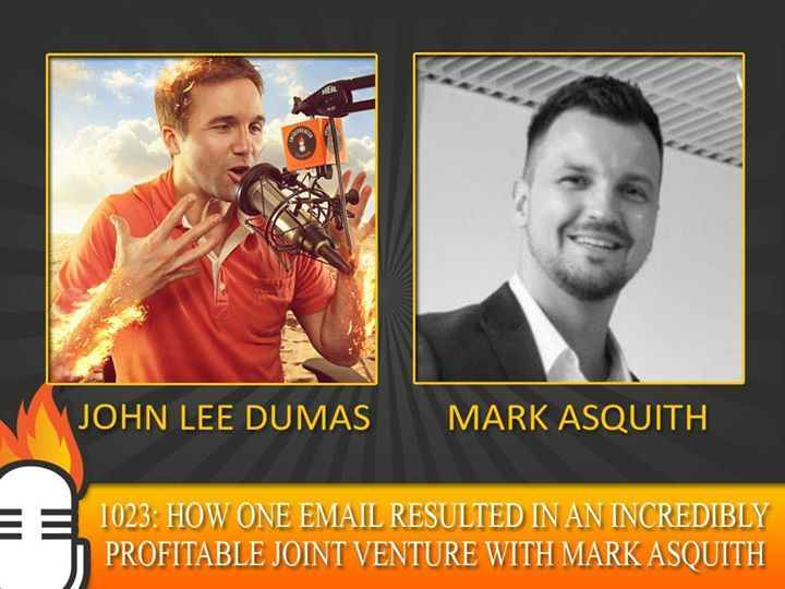 How one email resulted in an incredibly profitable joint venture with Mark Asquith