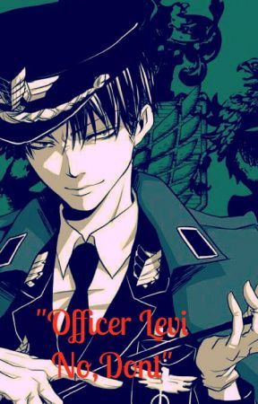 Officer Levi No, Don't