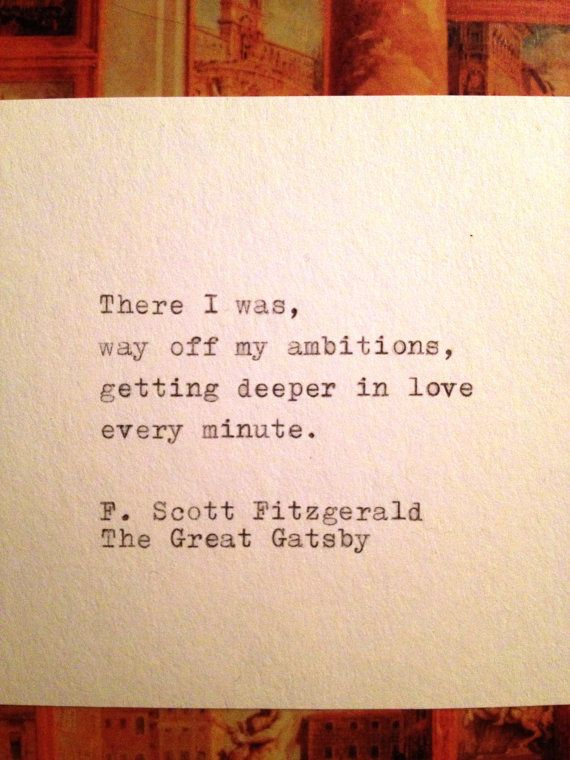 The Great Gatsby Love Quotes There I Was Way Off My Ambitions Getting Deeper In Love Every
