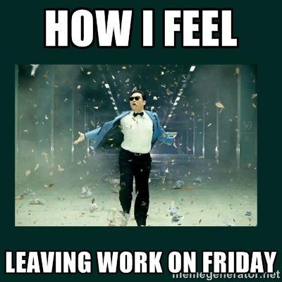 Gangnam Style Psy How I Feel Leaving Work On Friday Memes Divertidos Sobre El Viernes Humor De Viernes Humor Cristiano