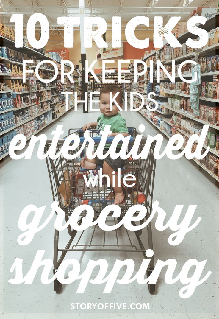 10 Tricks For Keeping The Kids Entertained While Grocery Shopping Click To Read Or Pin