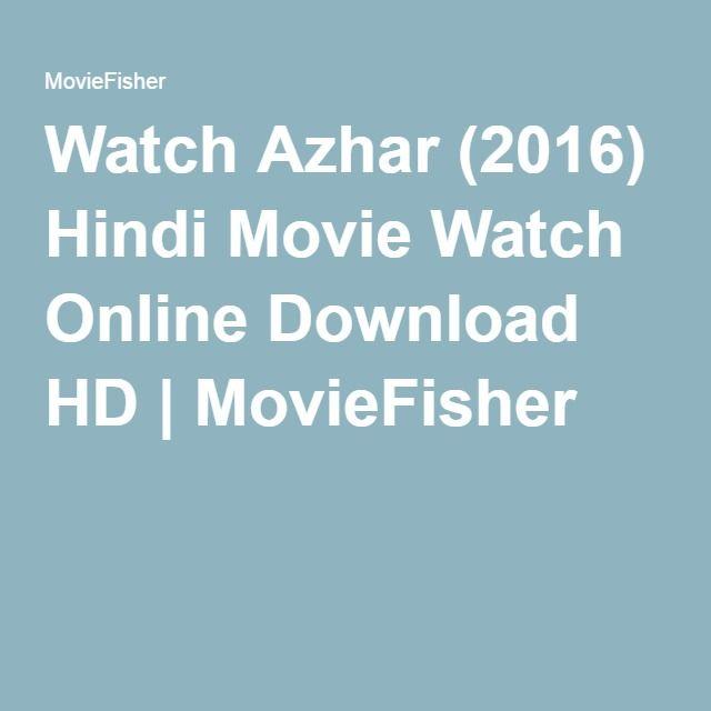 Watch azhar 2016 hindi movie watch online download hd watch azhar 2016 hindi movie watch online download hd moviefisher malvernweather Choice Image