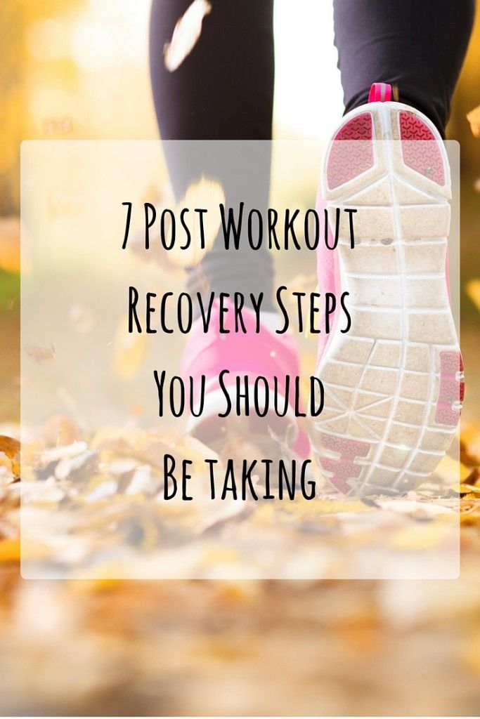 Post Workout Recovery Steps You Should Be Taking