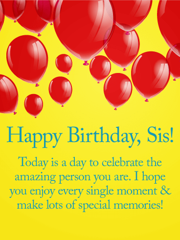 Enjoy Every Single Moment! Happy Birthday Wishes Card For Sister: Your  Sister Will Be Floating On Air When She Sees This Balloon Filled Birthday  Card From ...