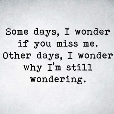 i wonder if u miss me quotes