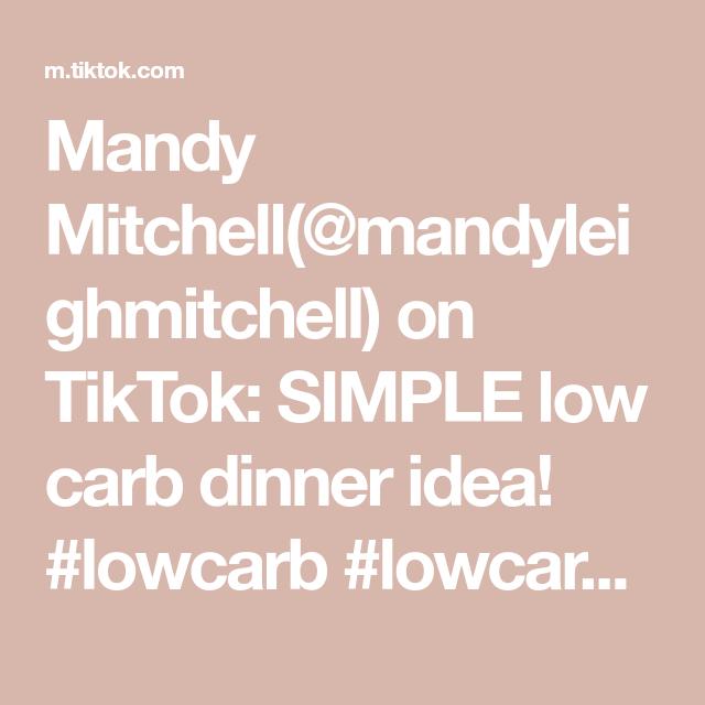 Mandy Mitchell Mandyleighmitchell On Tiktok Simple Low Carb Dinner Idea Lowcarb Lowcarblife Lowcarbdiet Low Carb Dinner Low Carb Cookies Low Carb Keto