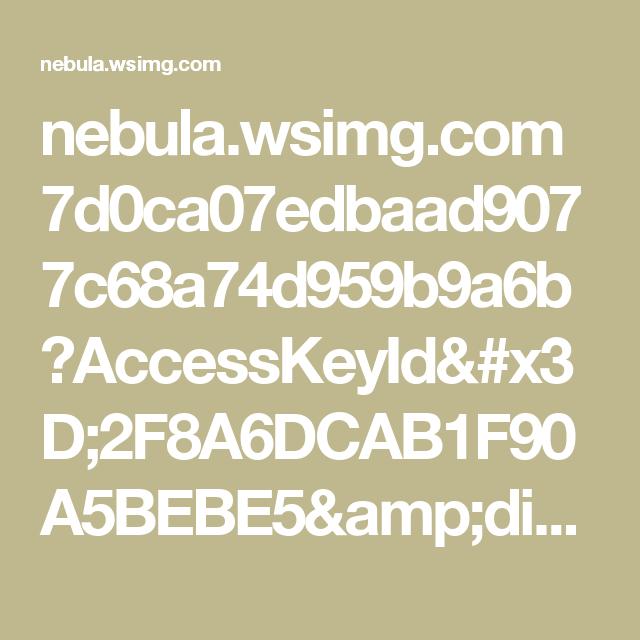 nebula.wsimg.com 7d0ca07edbaad9077c68a74d959b9a6b?AccessKeyId=2F8A6DCAB1F90A5BEBE5&disposition=0&alloworigin=1