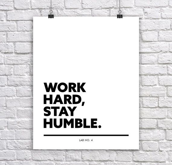 Work hard Stay Humble  Life Motivating Typography Quotes by LabNo4,