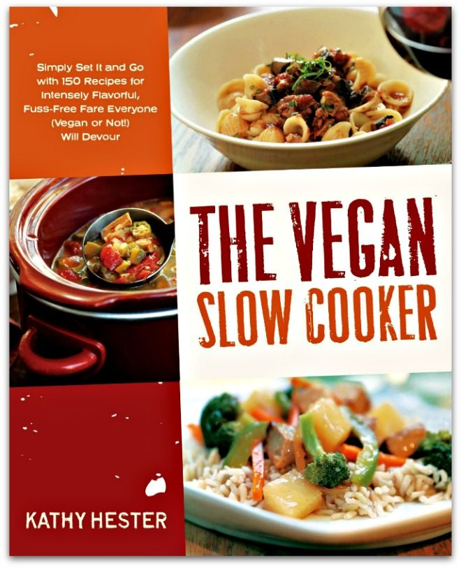 Book Love The Vegan Slow Cooker Simply Set It And Go With 150 Recipes Plus Free Crockpot Givea Vegan Slow Cooker Vegan Slow Cooker Recipes Vegetarian Recipes