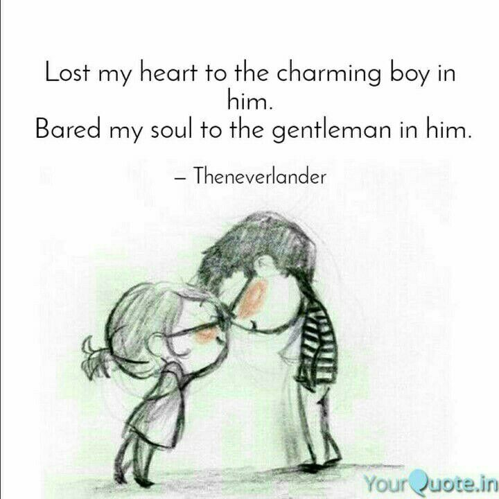 Theneverlander S Quotes Lost My Heart Charming Boy Bared My Soul Gentleman Love Distance Love Quotes Soulmate Love Quotes Love Quotes