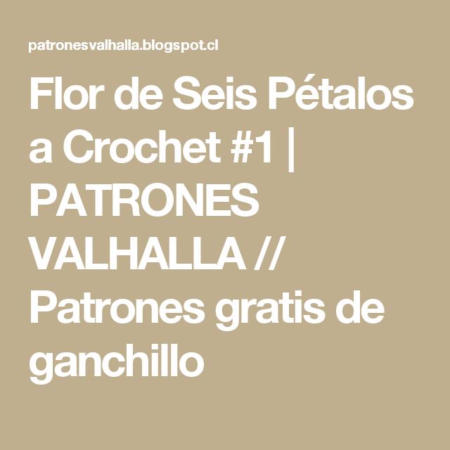 Flor de Seis Pétalos a Crochet #1 | PATRONES VALHALLA // Patrones ...