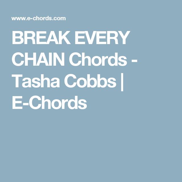 Break Every Chain Chords Tasha Cobbs E Chords Chord Charts