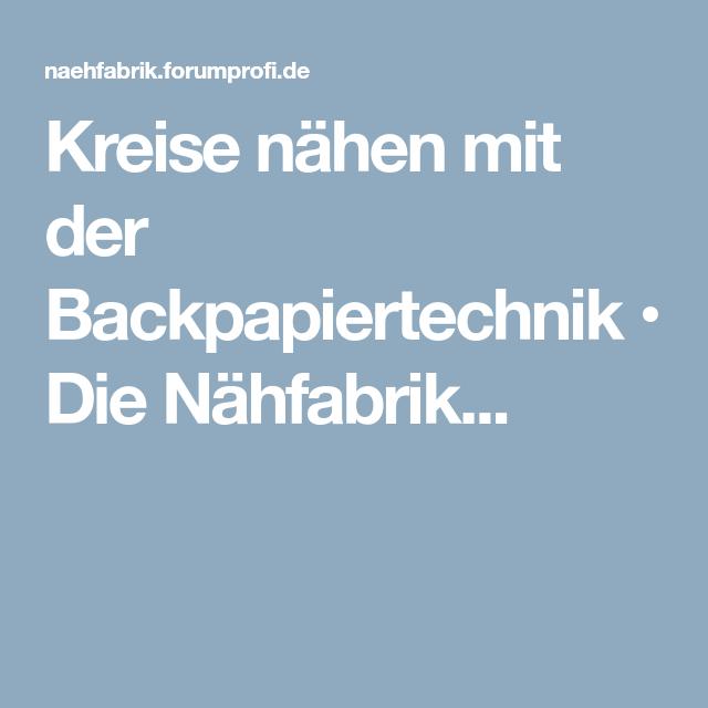 Kreise nähen mit der Backpapiertechnik • Die Nähfabrik... | nähen ...