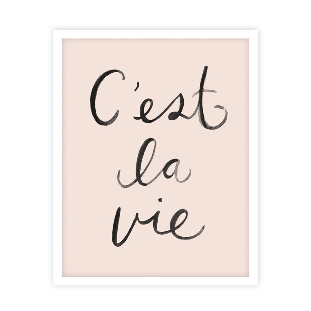Cute Quotes In French: C'est La Vie Print – Ryleeandcru