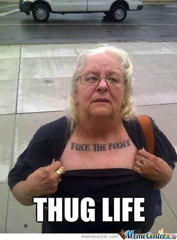 139d33379a97306ad57edfeabe9b7ab3 meme center largest creative humor community gangsters, tattoo,Funny Grandma Meme