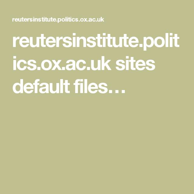 reutersinstitute.politics.ox.ac.uk sites default files…