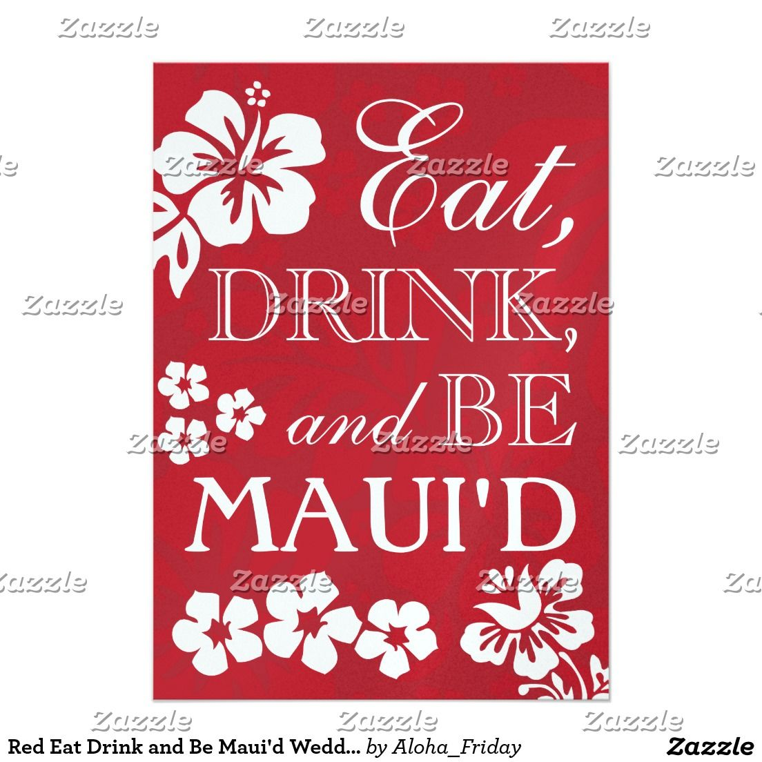 Red Eat Drink and Be Maui\'d Wedding Invitations | WEDDING: EAT ...
