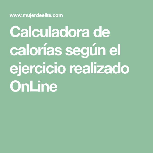 Calculadora de calorías según el ejercicio realizado..