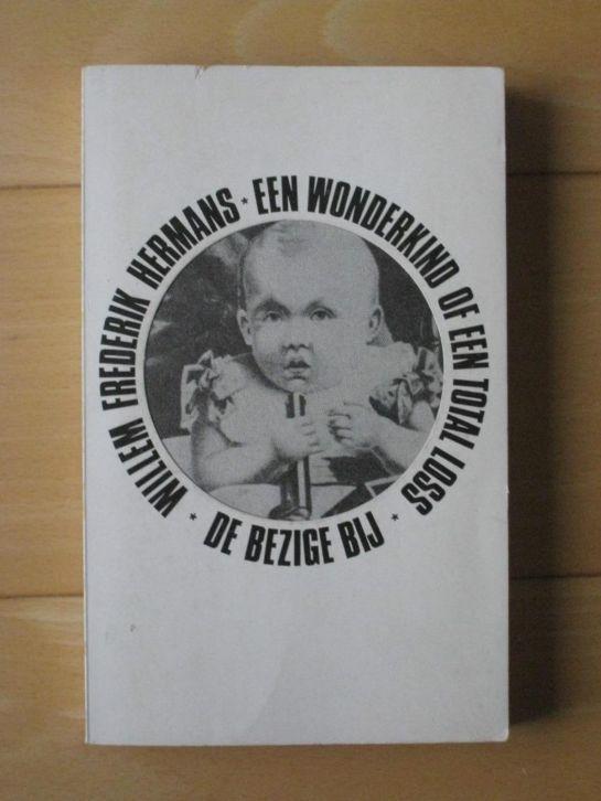Willem Frederik Hermans Een Wonderkind Of Een Total Loss