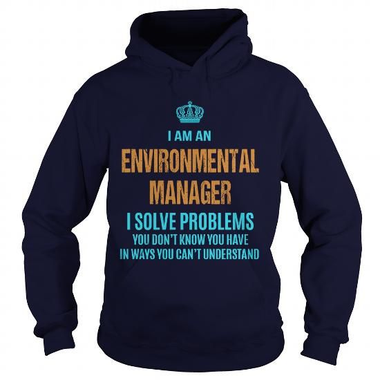 ENVIRONMENTAL MANAGER - I SOLVE PROBLEMS T-SHIRTS, HOODIES, SWEATSHIRT (36.99$ ==► Shopping Now)