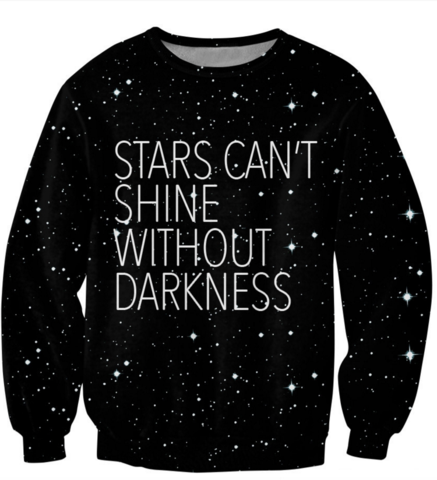 Stars Can't Shine Without Darkness Sweatshirt