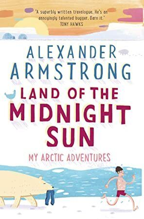 PDF Land of the Midnight Sun My Arctic Adventures